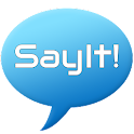 Say It! - Let Your Phone Speak icon