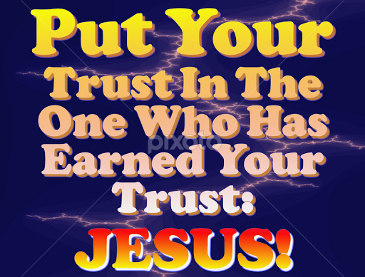 Put Your Trust In The One Who Has Earned Your Trust Jesus Quotes Mesmerizing Trust In The Lord Quotes