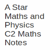 C2 A Level Maths Notes