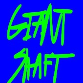 GIANT SHAFT