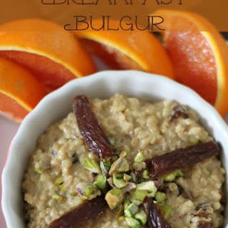 Bulgur for Breakfast.