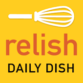 Relish Daily Dish Recipes