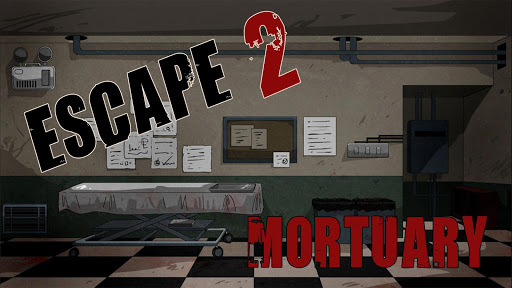 Escape 2- Mortuary