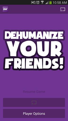 Dehumanize Your Friends