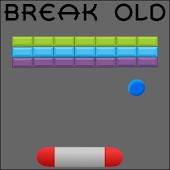Break Old