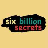 Six Billion Secrets