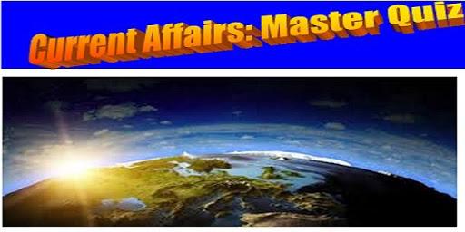 Current Affairs Master Quiz