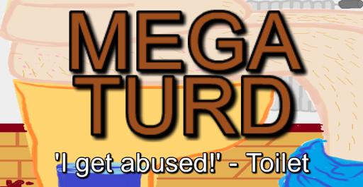 Mega-Turd