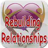 Rebuilding Relationships Tips