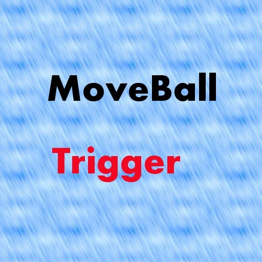 MoveBall Trigger