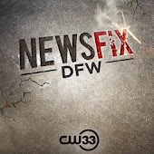 CW33 - NewsFix Dallas