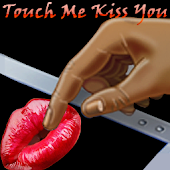 Touch Me Kiss You