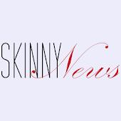 Skinny News