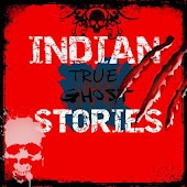 Indian Real Ghost Stories