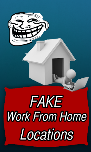 Fake Work From Home Locations