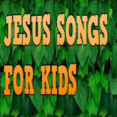 Jesus Songs For Kids