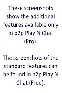 p2p Play N Chat (Pro)- screenshot thumbnail