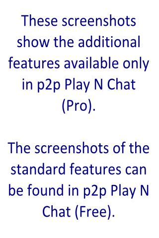 p2p Play N Chat (Pro)- screenshot