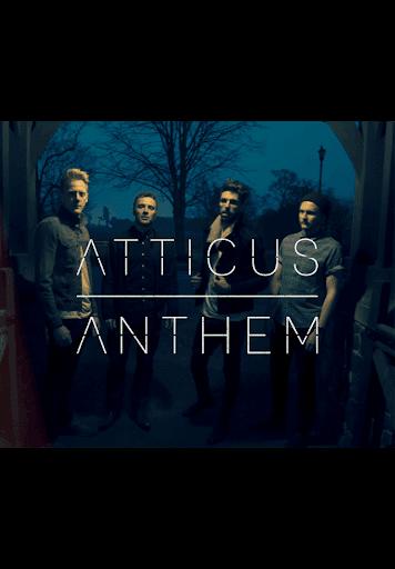 Atticus Anthem