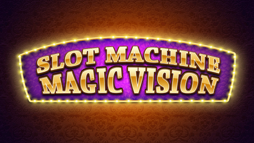 Slots Machine Magic Vision
