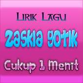 Song Lyric Zaskia Gotik 1Menit
