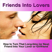 Turn Friends Into Lovers Guide