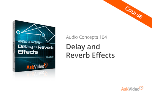 Delay and Reverb Effects