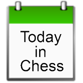 Today in Chess History