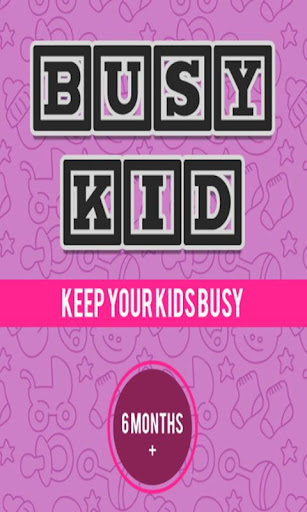 Busy Kid Fun App for Toddlers