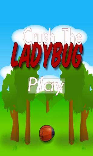 Crush The LadyBug