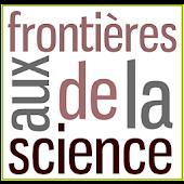 Aux Frontières de la Science