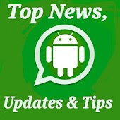 Whatsapp News &Android Updates