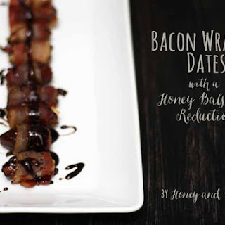 Bacon Wrapped Dates with a Honey Balsamic Reduction Recipe