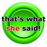 That's What She Said Widget