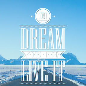 Live it by Nguyen Kien - Typography Quotes & Sentences ( mountain, quotes, dream, road, live )