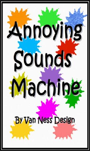 Annoying Sounds Machine