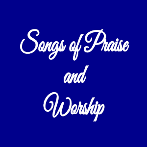 Songs of Praise and Worship | FREE Android app market