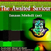 Imam Mahdi- The Awaited Savior
