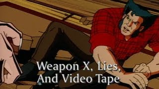 Weapon X, Lies And Videotape