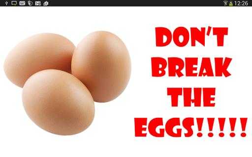 Don`t Break The Eggs