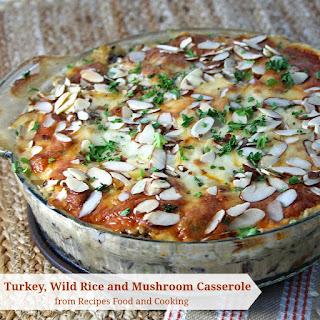 Turkey, Wild Rice and Mushroom Casserole.