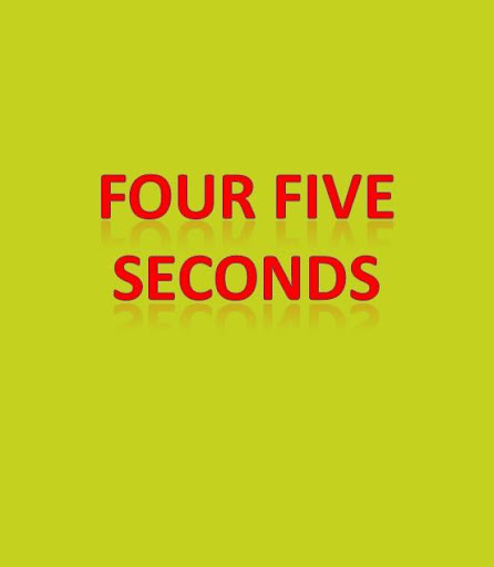 Four Five Seconds