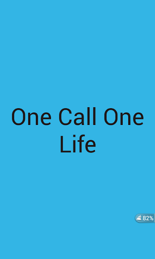 One Call One Life