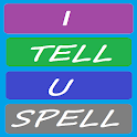 I Tell You Spell