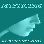 Mysticism : Evelyn Underhill