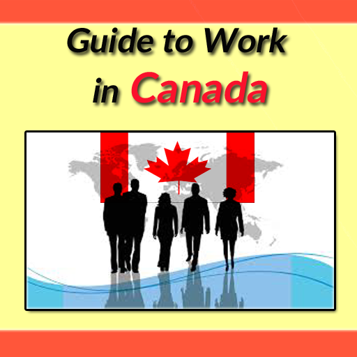 Guide to Work in Canada