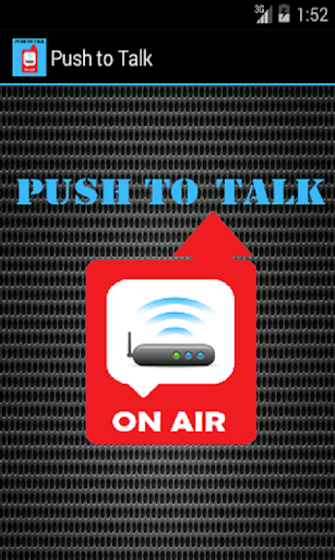WI-FI: Push to Talk