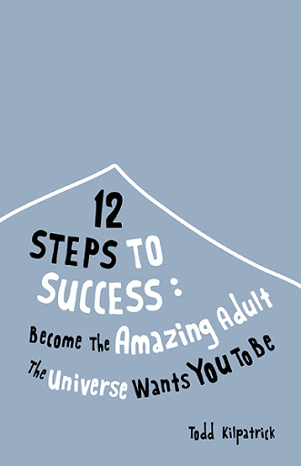 12 Steps To Success: Become The Amazing Adult The Universe Wants You To Be cover