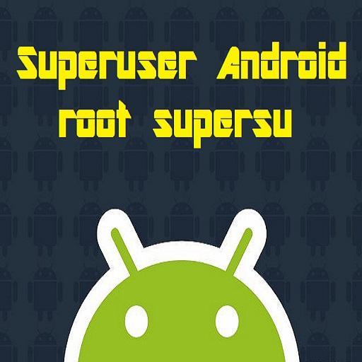 Superuser android root supersu