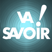Va Savoir !